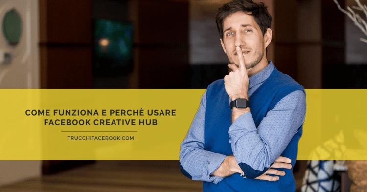 Come funziona e perché usare Facebook Creative Hub